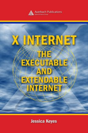 X Internet: The Executable and Extendable Internet, 1st Edition (Hardback) book cover