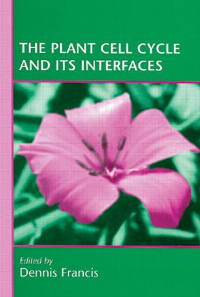 The Plant Cell Cycle and Its Interfaces: 1st Edition (Hardback) book cover