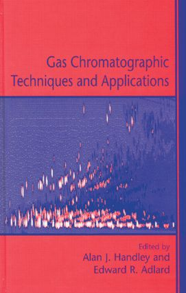 Gas Chromatographic Techniques and Applications: 1st Edition (Hardback) book cover