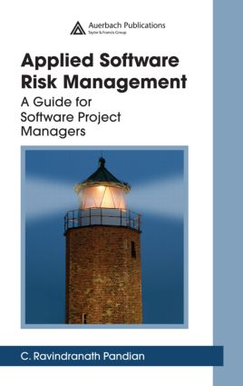Applied Software Risk Management: A Guide for Software Project Managers, 1st Edition (Hardback) book cover