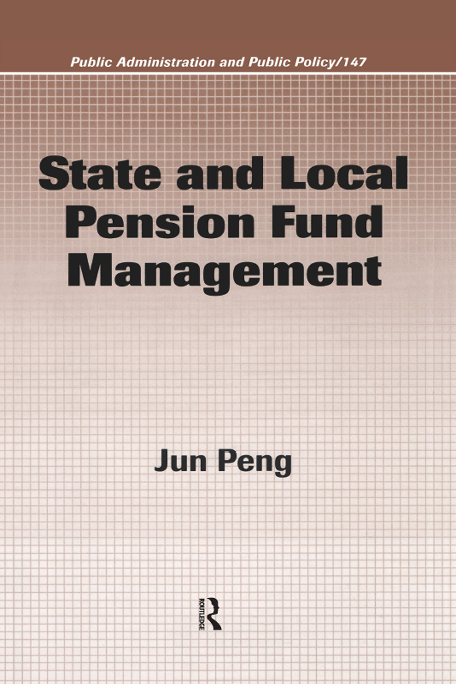 State and Local Pension Fund Management: 1st Edition (Hardback) book cover