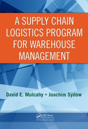 A Supply Chain Logistics Program for Warehouse Management: 1st Edition (Hardback) book cover