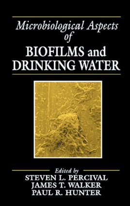 Microbiological Aspects of Biofilms and Drinking Water: 1st Edition (Hardback) book cover