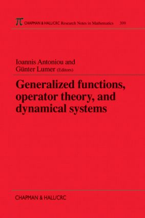 Generalized Functions, Operator Theory, and Dynamical Systems: 1st Edition (Paperback) book cover