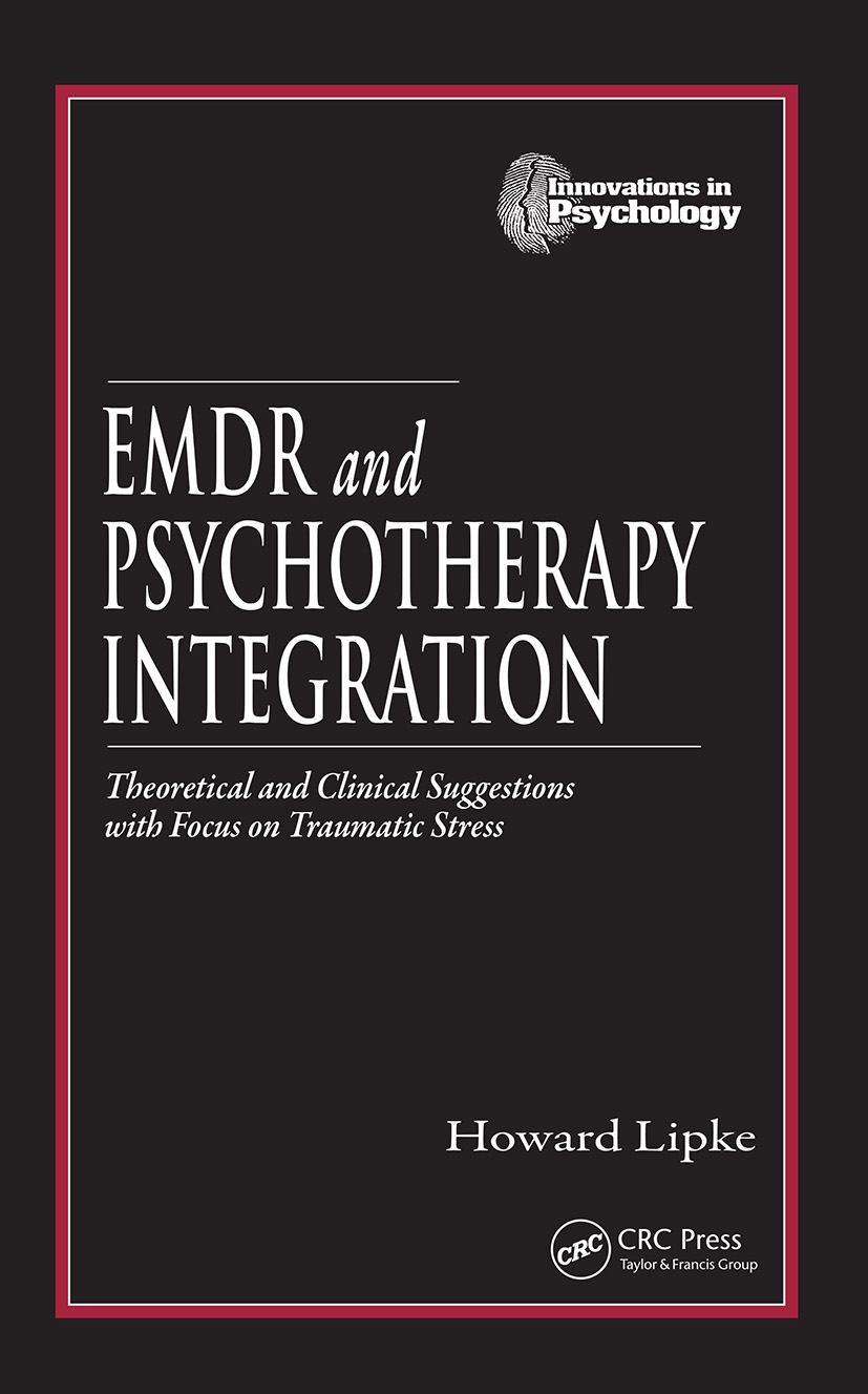 EMDR and Psychotherapy Integration: Theoretical and Clinical Suggestions with Focus on Traumatic Stress (Hardback) book cover
