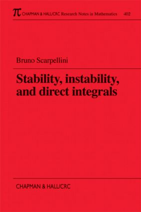 Stability, Instability, and Direct Integrals: 1st Edition (Paperback) book cover