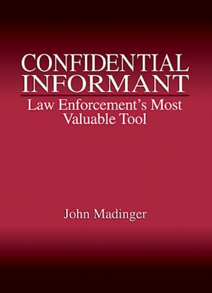 Confidential Informant: Law Enforcement's Most Valuable Tool, 1st Edition (Hardback) book cover