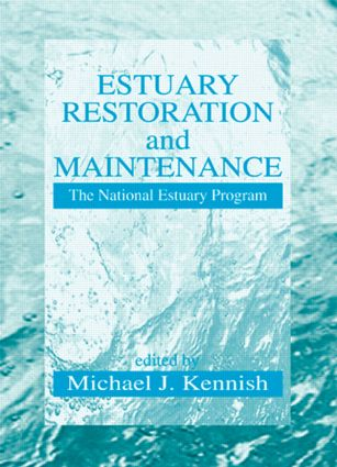 Estuary Restoration and Maintenance: The National Estuary Program, 1st Edition (Hardback) book cover