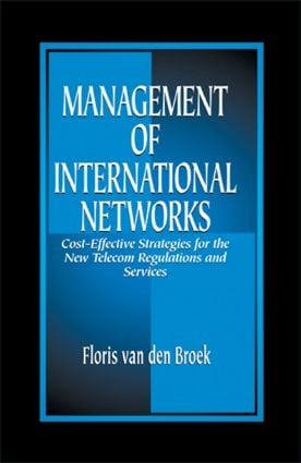 Management of International Networks: Cost-Effective Strategies for the New Telecom Regulations and Services, 1st Edition (Hardback) book cover
