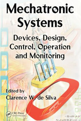 Mechatronic Systems: Devices, Design, Control, Operation and Monitoring, 1st Edition (Hardback) book cover