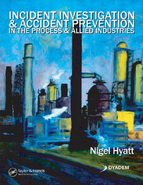 Incident Investigation and Accident Prevention in the Process and Allied Industries: 1st Edition (Paperback) book cover