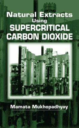 Natural Extracts Using Supercritical Carbon Dioxide: 1st Edition (Hardback) book cover