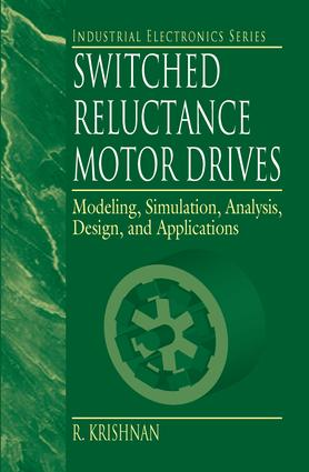 Switched Reluctance Motor Drives: Modeling, Simulation, Analysis, Design, and Applications, 1st Edition (Hardback) book cover