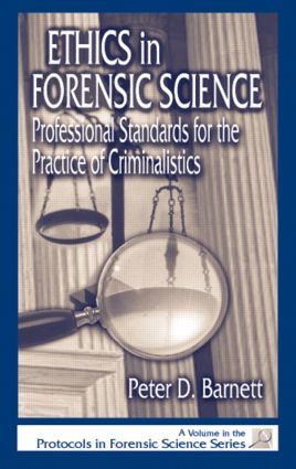 Ethics in Forensic Science: Professional Standards for the Practice of Criminalistics, 1st Edition (Hardback) book cover