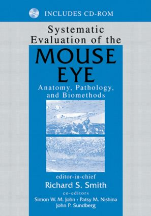 Systematic Evaluation of the Mouse Eye: Anatomy, Pathology, and Biomethods, 1st Edition (Hardback) book cover
