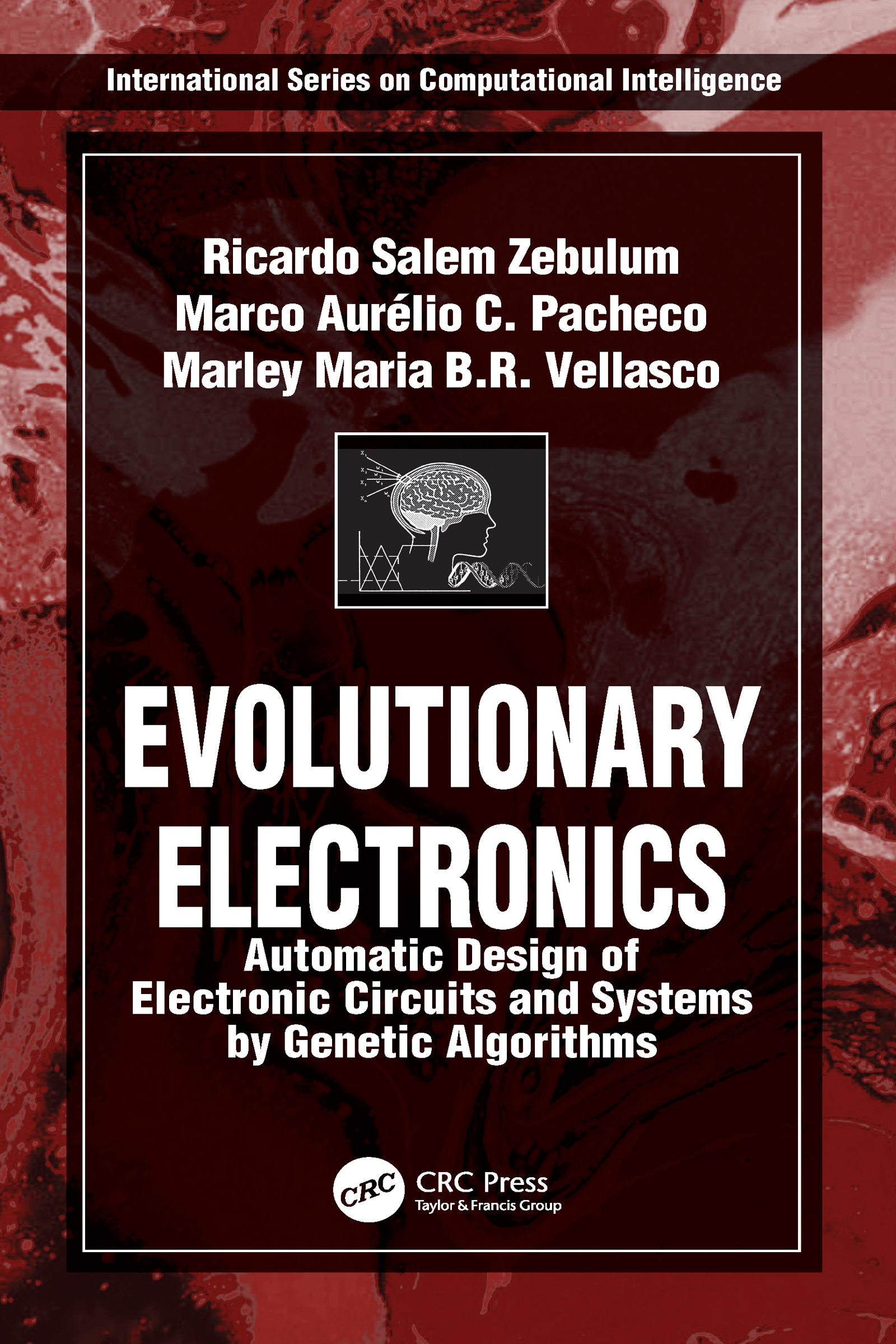 Evolutionary Electronics: Automatic Design of Electronic Circuits and Systems by Genetic Algorithms, 1st Edition (Hardback) book cover