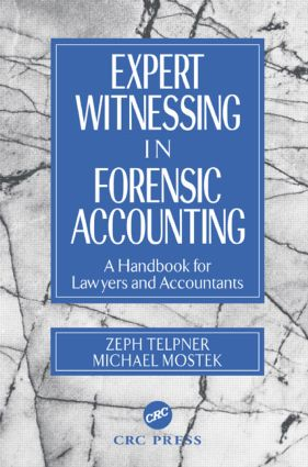 Expert Witnessing in Forensic Accounting: A Handbook for Lawyers and Accountants, 1st Edition (Hardback) book cover