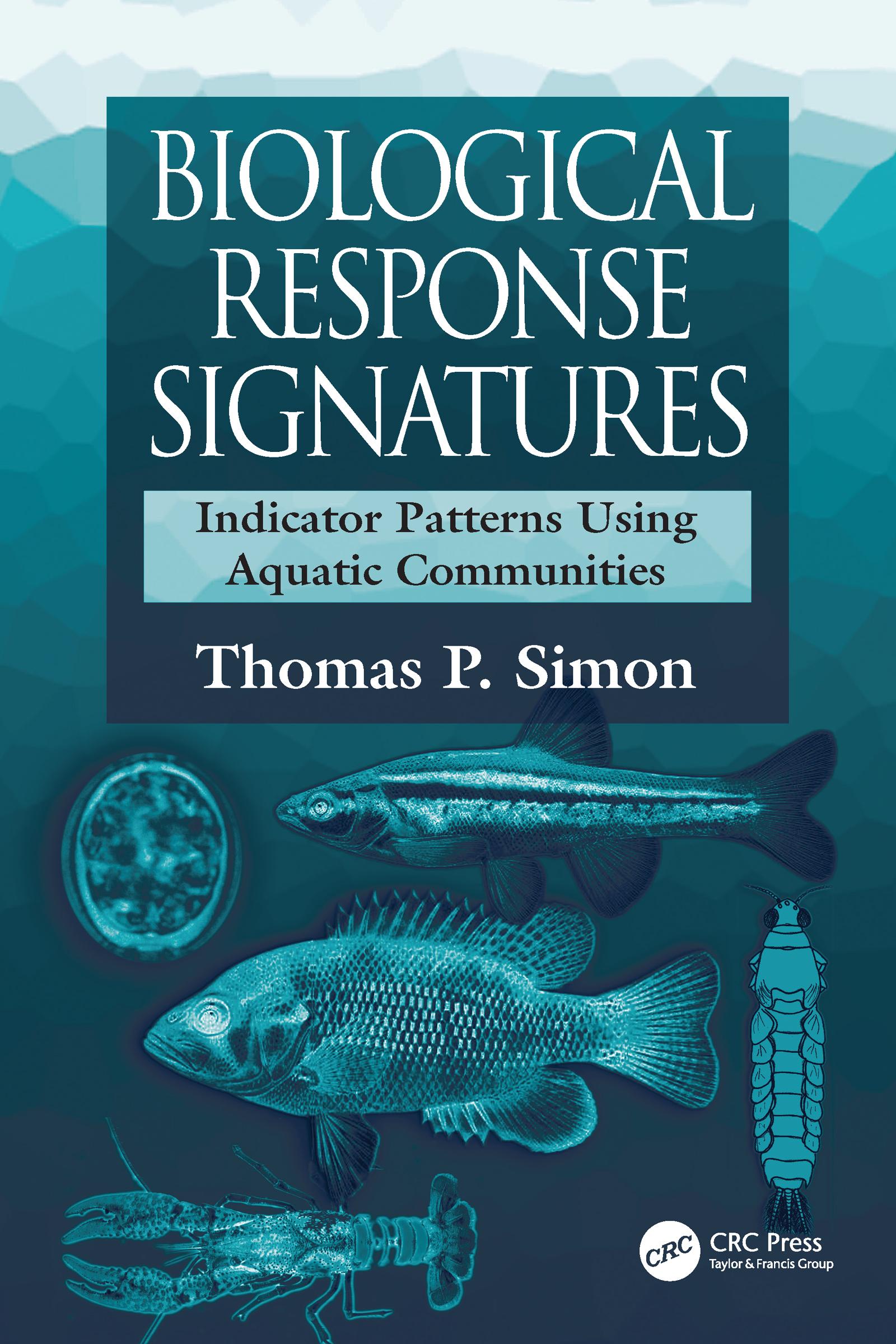 Biological Response Signatures: Indicator Patterns Using Aquatic Communities, 1st Edition (Hardback) book cover