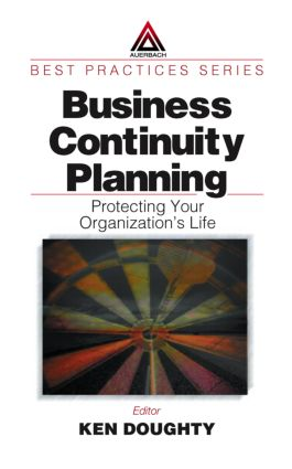 Business Continuity Planning: Protecting Your Organization's Life book cover