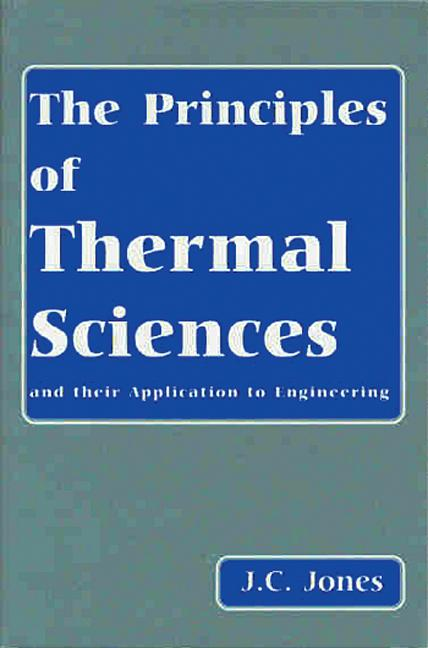 The Principles of Thermal Sciences and Their Application to Engineering: 1st Edition (Hardback) book cover