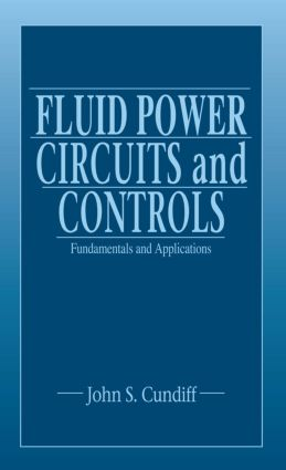 Fluid Power Circuits and Controls: Fundamentals and Applications, 1st Edition (Hardback) book cover