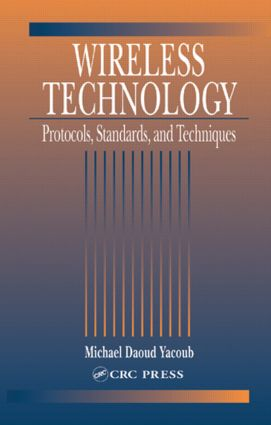 Wireless Technology: Protocols, Standards, and Techniques, 1st Edition (Hardback) book cover