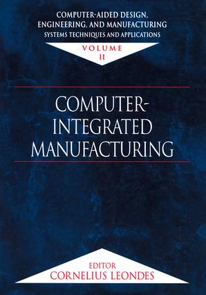 Computer-Aided Design, Engineering, and Manufacturing: Systems Techniques and Applications, Volume II, Computer-Integrated Manufacturing, 1st Edition (Hardback) book cover