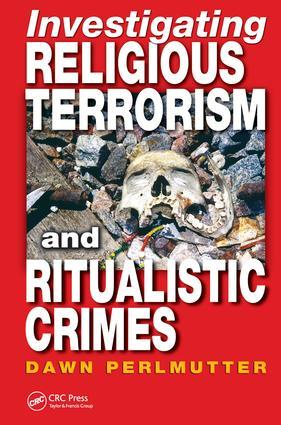 Investigating Religious Terrorism and Ritualistic Crimes: 1st Edition (Hardback) book cover