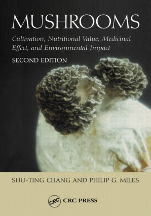 Mushrooms: Cultivation, Nutritional Value, Medicinal Effect, and Environmental Impact, 2nd Edition (Hardback) book cover