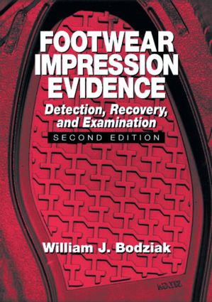 Footwear Impression Evidence: Detection, Recovery and Examination, SECOND EDITION book cover