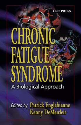 Chronic Fatigue Syndrome: A Biological Approach, 1st Edition (Hardback) book cover