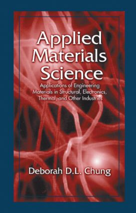 Applied Materials Science: Applications of Engineering Materials in Structural, Electronics, Thermal, and Other Industries, 1st Edition (Hardback) book cover