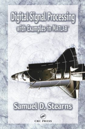 Digital Signal Processing with Examples in MATLAB: 1st Edition (e