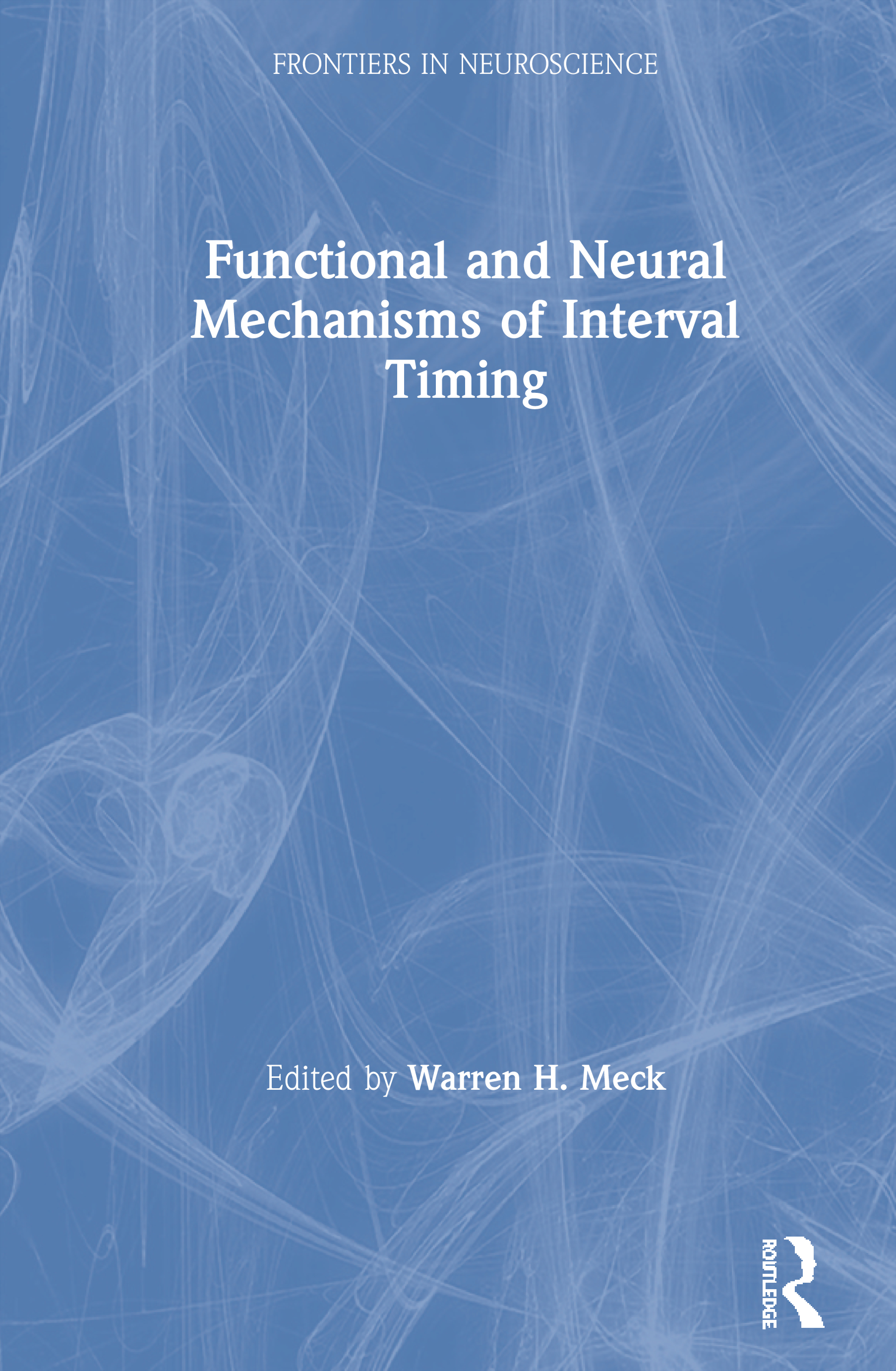 Functional and Neural Mechanisms of Interval Timing book cover