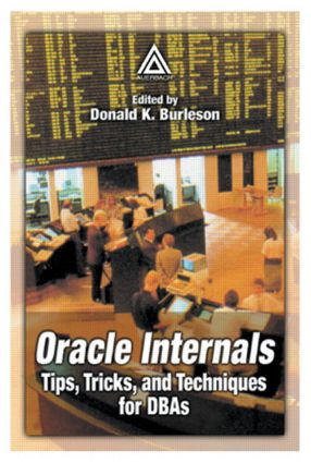 Oracle Internals: Tips, Tricks, and Techniques for DBAs, 1st Edition (Paperback) book cover