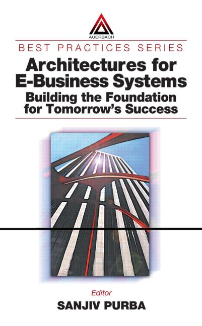 Architectures for E-Business Systems: Building the Foundation for Tomorrow's Success book cover