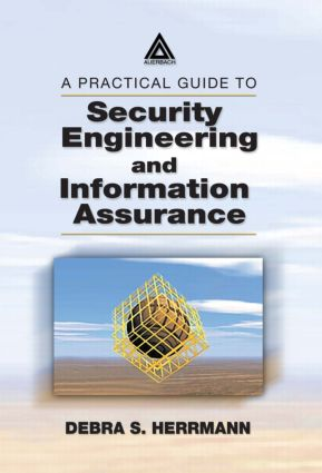 A Practical Guide to Security Engineering and Information Assurance: 1st Edition (Hardback) book cover