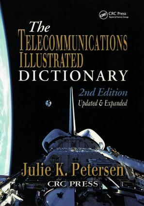 The Telecommunications Illustrated Dictionary: 2nd Edition (Paperback) book cover