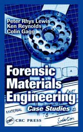 Forensic Materials Engineering: Case Studies (Hardback) book cover