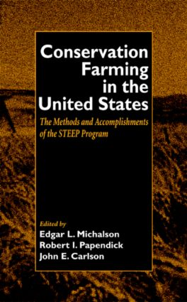 Conservation Farming in the United States: Methods and Accomplishments of the STEEP Program, 1st Edition (Hardback) book cover