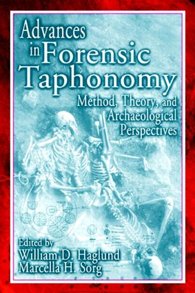 Advances in Forensic Taphonomy: Method, Theory, and Archaeological Perspectives, 1st Edition (Hardback) book cover