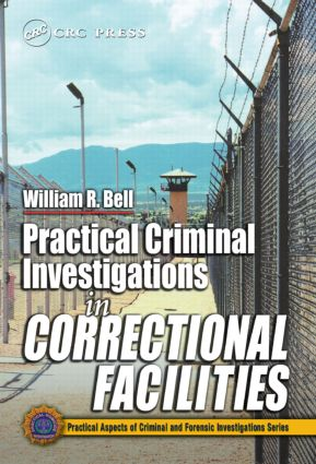 Practical Criminal Investigations in Correctional Facilities: 1st Edition (Hardback) book cover