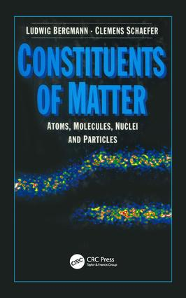 Constituents of Matter: Atoms, Molecules, Nuclei, and Particles, 1st Edition (Hardback) book cover
