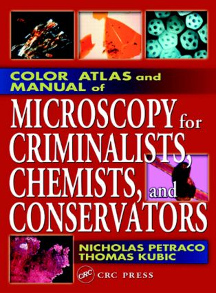 Color Atlas and Manual of Microscopy for Criminalists, Chemists, and Conservators: 1st Edition (Hardback) book cover
