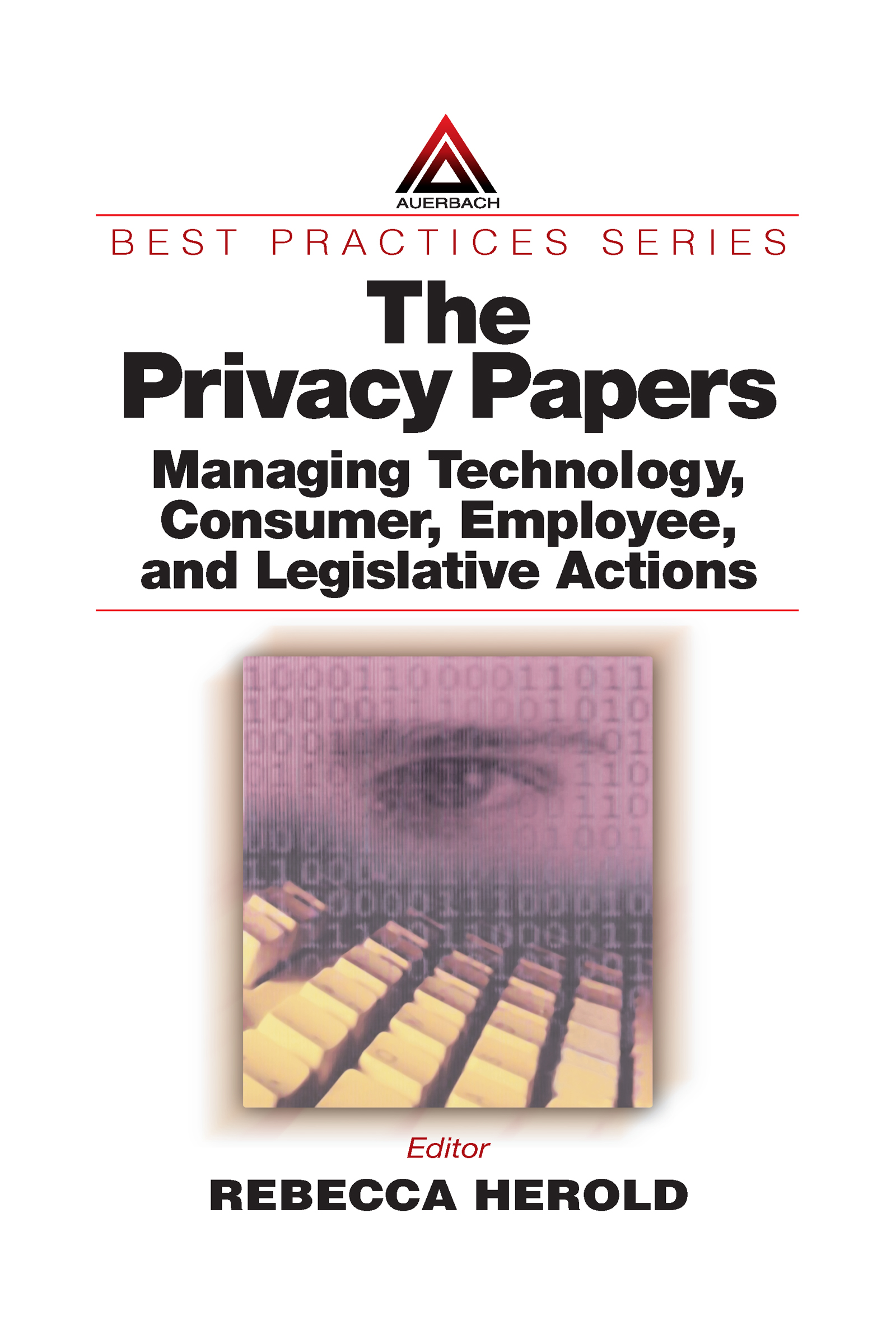 The Privacy Papers: Managing Technology, Consumer, Employee and Legislative Actions, 1st Edition (Hardback) book cover
