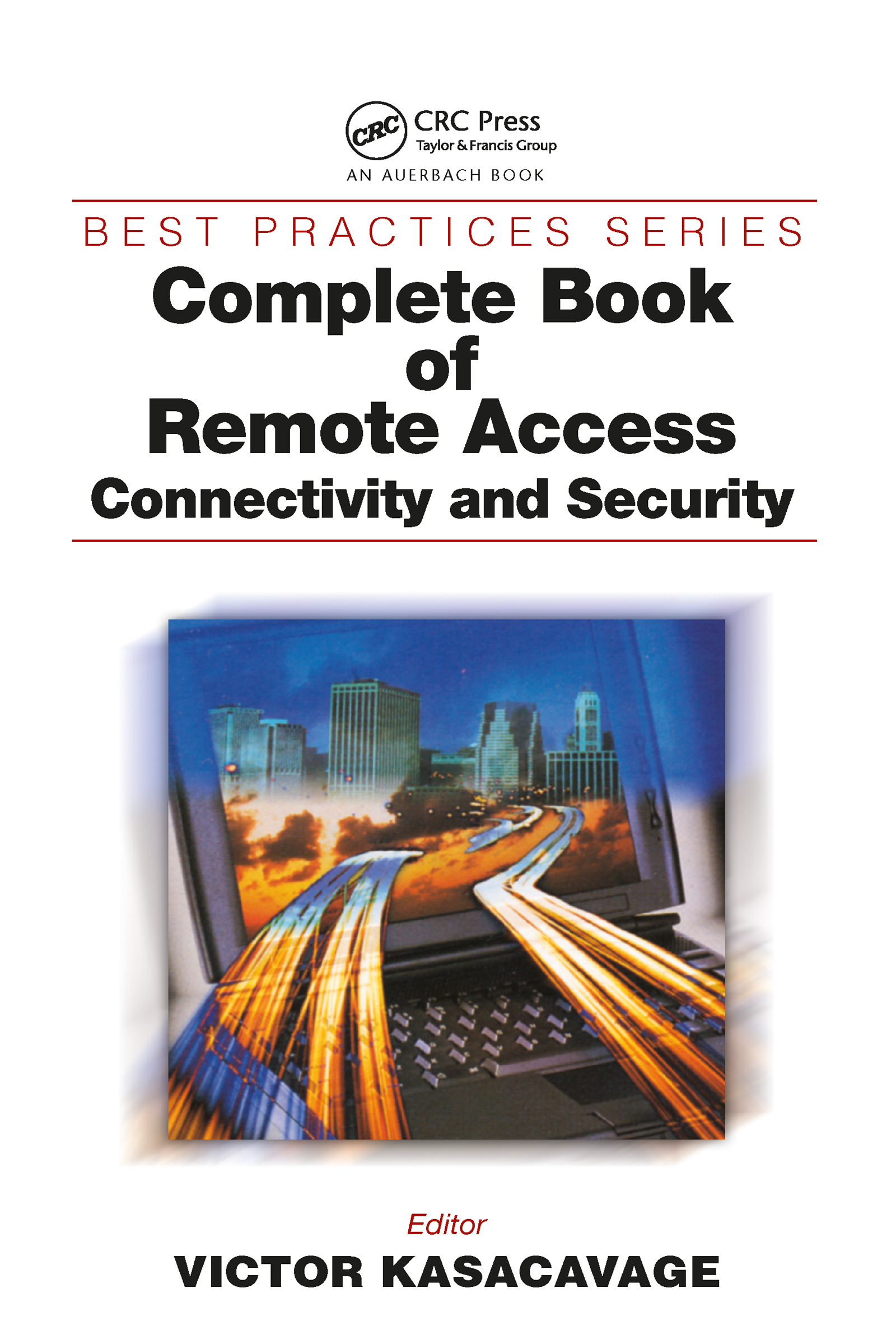 Complete Book of Remote Access: Connectivity and Security book cover
