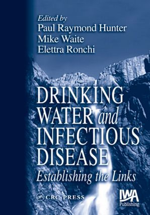 Drinking Water and Infectious Disease: Establishing the Links, 1st Edition (Hardback) book cover