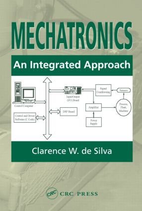 Mechatronics: An Integrated Approach, 1st Edition (Hardback) book cover