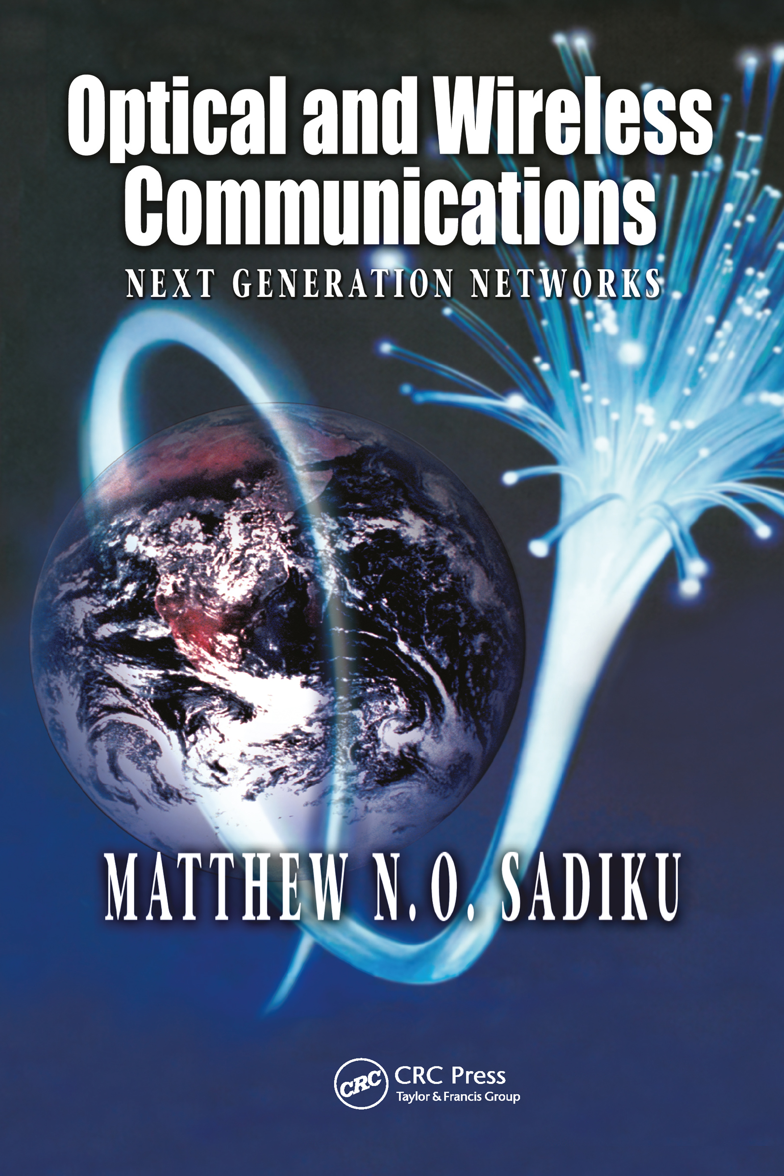 Optical and Wireless Communications: Next Generation Networks, 1st Edition (Hardback) book cover