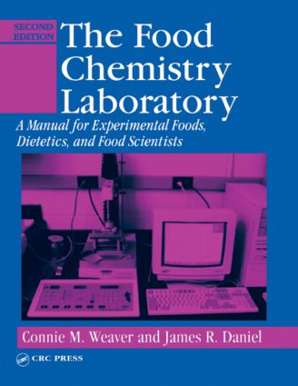 The Food Chemistry Laboratory: A Manual for Experimental Foods, Dietetics, and Food Scientists, Second Edition, 2nd Edition (Paperback) book cover